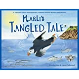 Marli's Tangled Tale 2017: A true story about the environmental problems between humans and animals. (Wild Tribe Heroes)