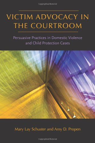 Victim Advocacy in the Courtroom: Persuasive Practices in Domestic Violence and Child Protection Cases (Northeastern Series on Gender, Crime, and Law) by Brand: Northeastern