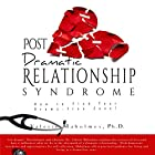Post-Dramatic Relationship Syndrome: How to Find Your Drama-Free Zone! Hörbuch von Valerie Maholmes PhD Gesprochen von: Valerie Maholmes Ph.D.