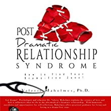 Post-Dramatic Relationship Syndrome: How to Find Your Drama-Free Zone! Audiobook by Valerie Maholmes PhD Narrated by Valerie Maholmes Ph.D.