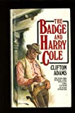 The Badge and Harry Cole, Clifton Adams, 0515101478