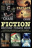 Fiction Writers' Phrase Book: Essential Reference and Thesaurus for Authors of Action, Fantasy, Horror, and Science Fiction (Writers' Phrase Books) (Volume 5)