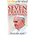 The Seven Prayers of Pope Francis