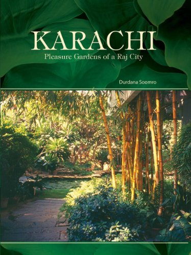 Karachi: Pleasure Gardens of a Raj City