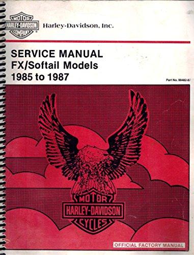 1985 1986 1987 Harley-Davidson FX/Softail Models Repair Shop Workshop Dealer Service Manual, Part Number 99482-87, Ring-Bound
