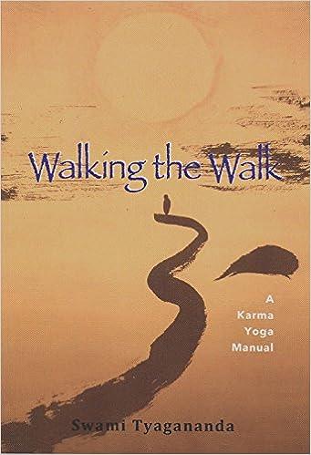 Walking The Walk A Karma Yoga Manual Swami Tyagananda 9788178836652 Amazon Books