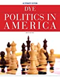 Politics in America, Alternate Edition Plus MyPoliSciLab with EText, Dye, Thomas R., 0205078729