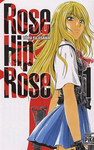 Rose Hip Rose, Tome 1 (French Edition)