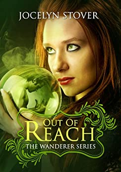 Out of Reach (Book 1: The Wanderer Series) by [Stover, Jocelyn]