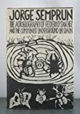The Autobiography of Federico Sanchez and the Communist Underground in Spain, Jorge Semprún, 0918294053