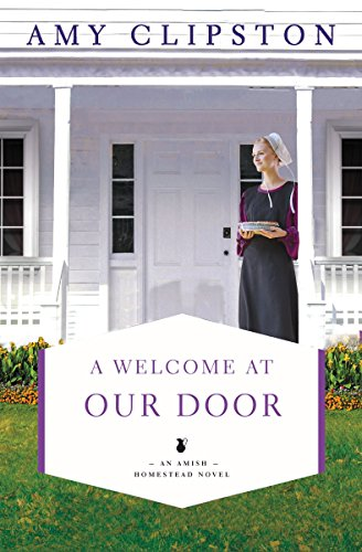 A Welcome at Our Door (An Amish Homestead Novel)