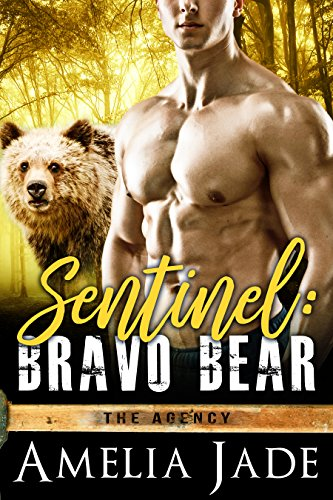 Sentinel: Bravo Bear: (A BBW Paranormal Shape Shifter Romance) (The Agency Book 1) by [Jade, Amelia]