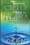 img - for Cuando El Cielo Toca La Tierra / When Heaven Comes Down (Spanish Edition) book / textbook / text book