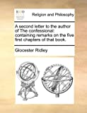 A Second Letter to the Author of the Confessional, Glocester Ridley, 1170530028