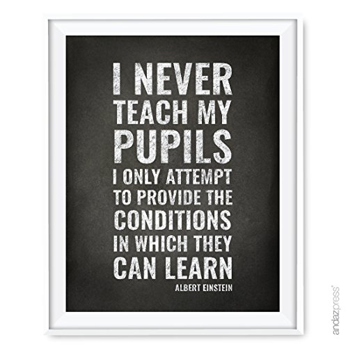 Andaz Press Teacher Appreciation Wall Art, Chalkboard Print, I never teach my pupils, I only attempt to provide the conditions in which they can learn, Albert Einstein, 8.5x11-inch, 1-Pack, UNFRAMED ()