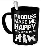 Poodle Mug - Poodles Make Me Happy - Poodle Gift - Poodle Accessories