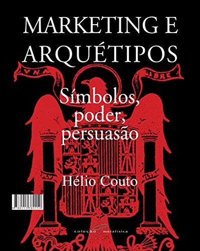 Marketing e Arquétipos: Símbolos, poder, persuasão