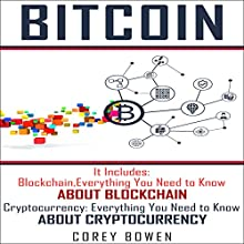 Bitcoin: 2 Manuscripts: Blockchain, Cryptocurrency: Cryptocurrency, Bitcoin, Blockchain, Ethereum, Book 4 Audiobook by Corey Bowen Narrated by Andy Dickson