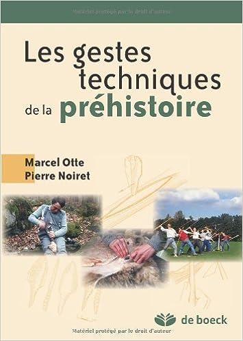 Amazon Fr L Evolution Des Gestes Techniques Technologie Et Typologie Prehistoriques Otte Marcel Noiret Pierre Livres