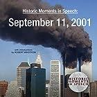 Historic Moments in Speech: September 11, 2001 Rede von  The Speech Resource Company, Robert Wikstrom - introduction Gesprochen von: Robert Wikstrom