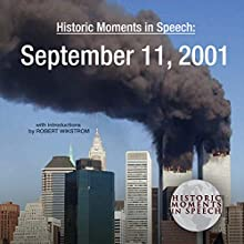 Historic Moments in Speech: September 11, 2001 Speech by  The Speech Resource Company, Robert Wikstrom - introduction Narrated by Robert Wikstrom
