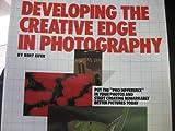 Developing the Creative Edge in Photography, Bert Eifer, 0898791103