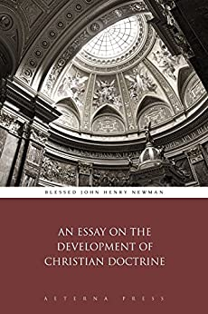 an essay on the development of christian doctrine amazon Read an essay on the development of christian doctrine book online read an essay on the development of christian doctrine summary an essay on the development of christi.