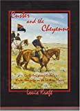 Custer and the Cheyenne : George Armstrong Custer's Winter Campaign on the Southern Plains, Kraft, Louis, 0912783249