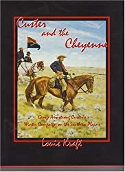 Custer and the Cheyenne: George Armstrong Custer's Winter Campaign on the Southern Plains (Custer Trails Series)