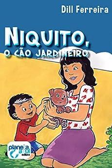 Niquito, o cão jardineiro por [Ferreira,Dill]