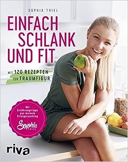 Buch Cover für Einfach schlank und fit: Mit 120 Rezepten zur Traumfigur. Mit Ernährungstipps aus meinem Erfolgscoaching.