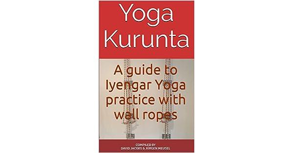 Amazon.com: Yoga Kurunta: A guide to Iyengar Yoga practice ...