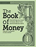 img - for The Book of Money: Everything You Need to Know About How World Finances Work book / textbook / text book