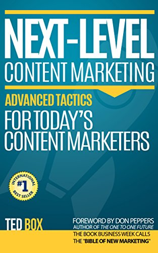 NEXT-LEVEL Content Marketing: Advanced Tactics For Today