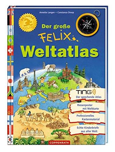 Der große Felix-Weltatlas Gebundenes Buch – 1. April 2014 Jürgen Valentiner-Branth Annette Langen Constanza Droop tonAtelier GmbH & Co. KG