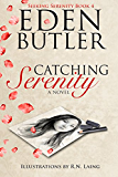 Catching Serenity (Serenity Series Book 4)