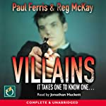Villains | Paul Ferris,Reg McKay