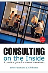 Consulting on the Inside: A Practical Guide for Internal Consultants Paperback
