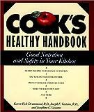 The Cook's Healthy Handbook, Karen Eich Drummond and Joseph F. Vastano, 0471556084