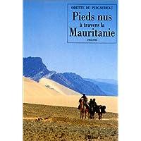 PIEDS NUS À TRAVERS LA MAURITANIE, 1933-1934
