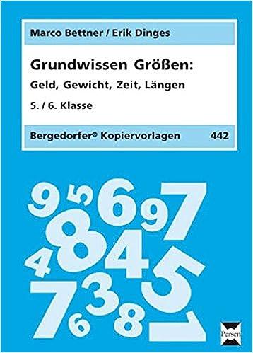Größen: Geld, Gewicht, Zeit, Längen 5. und 6. Klasse Grundwissen ...