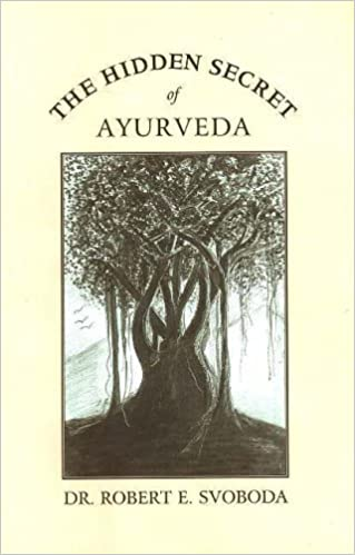 The Hidden Secret of Ayurveda