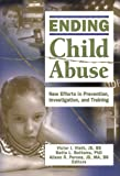 Ending Child Abuse, Victor I. Vieth, Bette L. Bottoms, Alison Perona, 0789029677