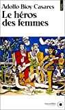 Le héros des femmes par Adolfo Bioy Casares