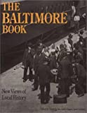 The Baltimore Book: New Views of Local History (Critical Perspectives On The P)