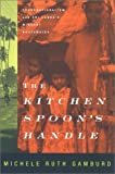 The Kitchen Spoon's Handle, Michele Ruth Gamburd, 0801437385