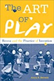 The Art of Play, Anna Beresin, 1439910936