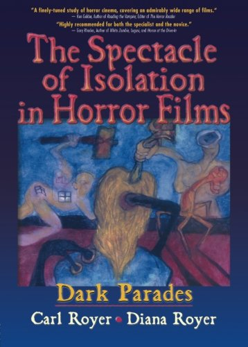The Spectacle of Isolation in Horror Films: Dark Parades (Popular Culture - Spectacles Dark
