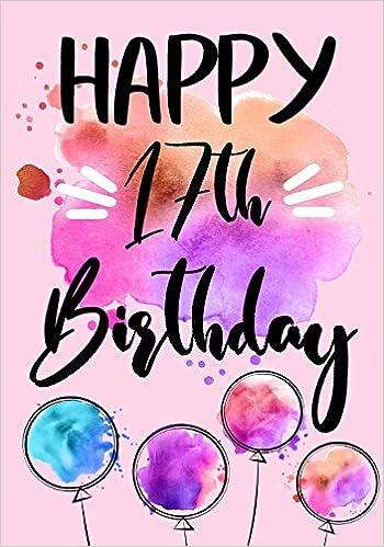 Happy 17th Birthday Keepsake Journal Notebook For Best Wishes