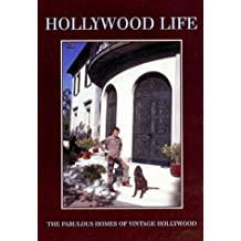 Hollywood Life: The Glamorous Homes of Vintage Hollywood